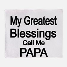 My Greatest Blessings call me PAPA Throw Blanket