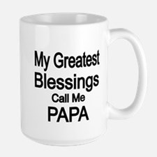 My Greatest Blessings call me PAPA Mugs