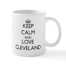 Keep Calm and Love Cleveland Mugs
