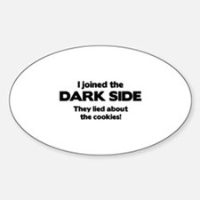I Joined The Dark Side Sticker (Oval)