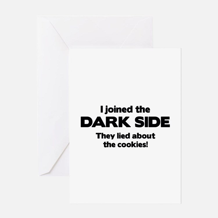 I Joined The Dark Side Greeting Card