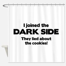 I Joined The Dark Side Shower Curtain