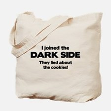 I Joined The Dark Side Tote Bag