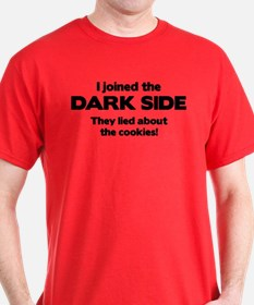 I Joined The Dark Side T-Shirt