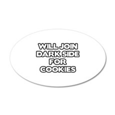 Will Join Dark Side For Cookies 22x14 Oval Wall Pe