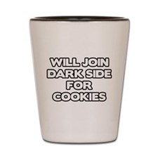 Will Join Dark Side For Cookies Shot Glass