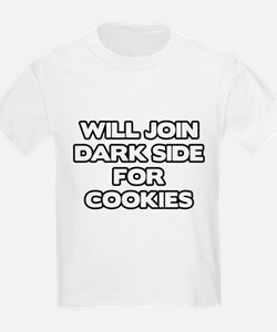 Will Join Dark Side For Cookies T-Shirt