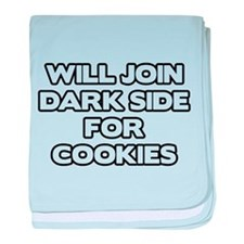Will Join Dark Side For Cookies baby blanket