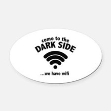 Come To The Dark Side Oval Car Magnet