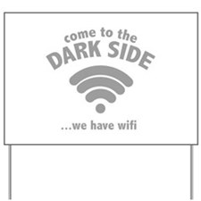 Come To The Dark Side Yard Sign