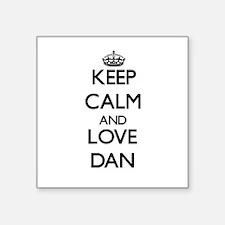 Keep Calm and Love Dan Sticker