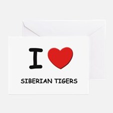 I love siberian tigers Greeting Cards (Package of