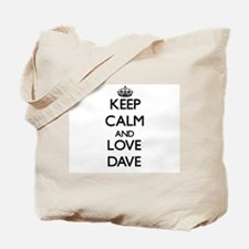 Keep Calm and Love Dave Tote Bag