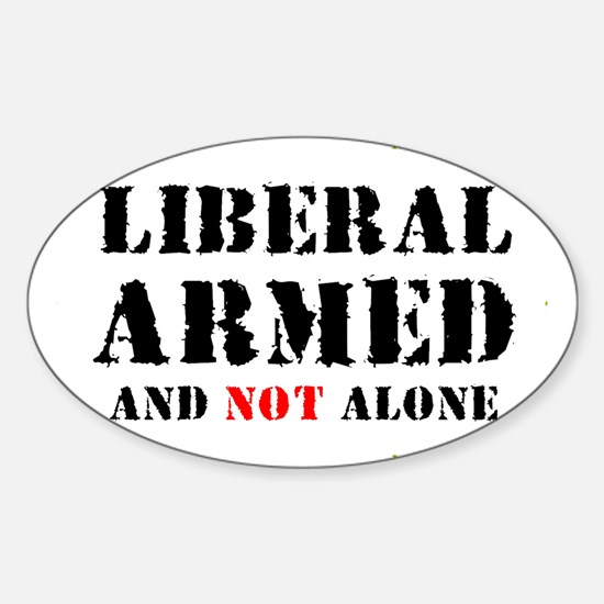 liberal_armed_sticker Sticker (Oval)