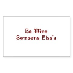 Be Someone Else's Rectangle Decal