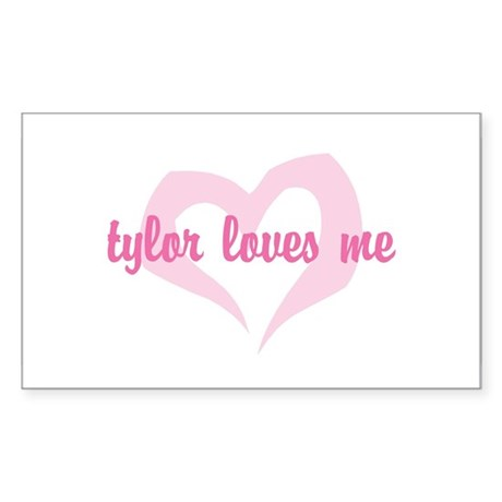 """tylor loves me"" Rectangle Sticker"