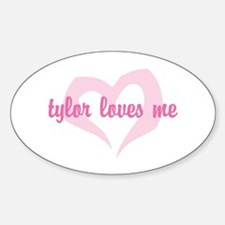 """tylor loves me"" Oval Decal"
