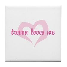 """""""trevon loves me"""" Tile Coaster"""