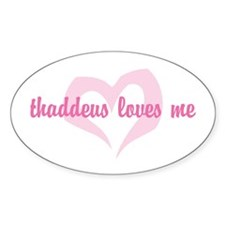 """""""thaddeus loves me"""" Oval Decal"""