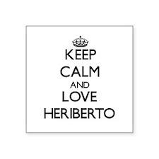 Keep Calm and Love Heriberto Sticker