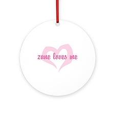 """zane loves me"" Ornament (Round)"
