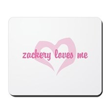 """zackery loves me"" Mousepad"