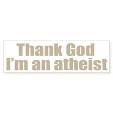 god atheist shirt Bumper Sticker