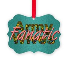 armywivesfanatic1 Ornament