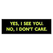 See != Care Bumper Bumper Sticker