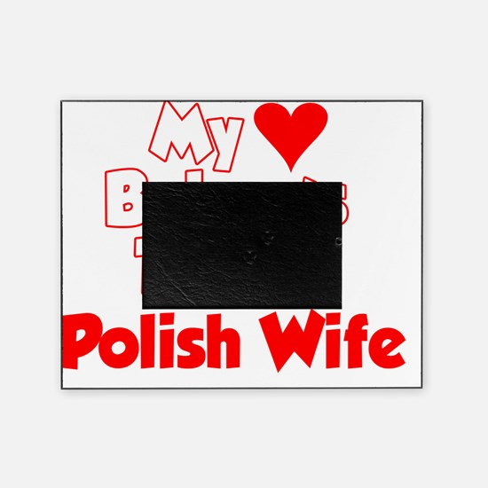 My Heart Belongs To My Polish Wife S Picture Frame