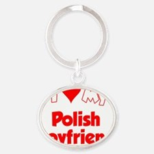 I Love My Polish Boyfriend Shirt Oval Keychain