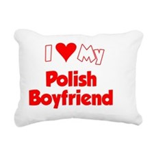 I Love My Polish Boyfrie Rectangular Canvas Pillow