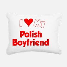 I Love My Polish Boyfrie Rectangular Canvas Pillow