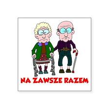 """Na Zawsze Razem Shirt Square Sticker 3"""" x 3"""""""
