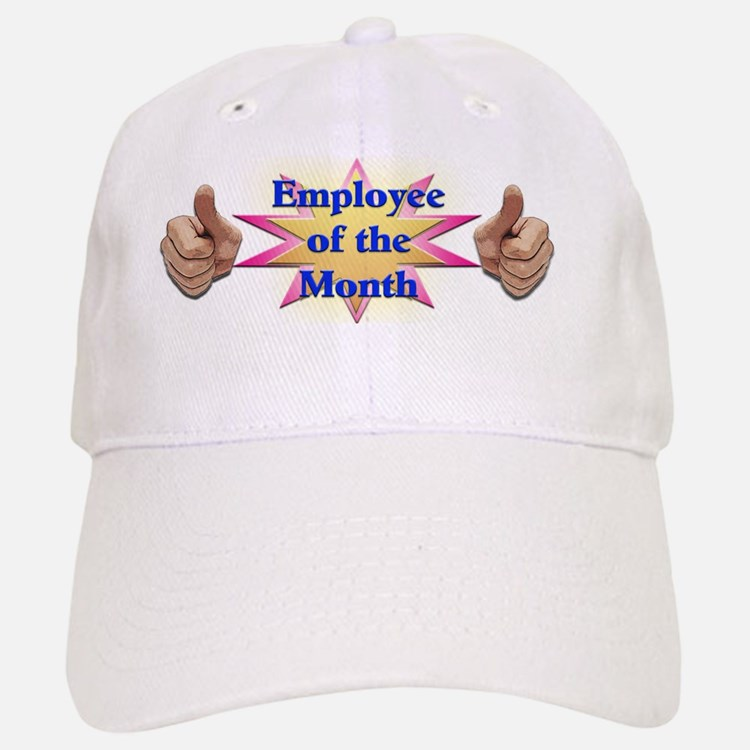 employee of the month Baseball Baseball Cap