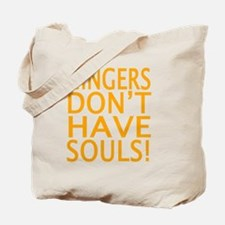 GINGERS DON'T HAVE SOULS! Tote Bag