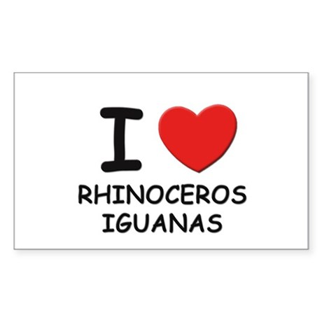 I love rhinoceros iguanas Rectangle Sticker