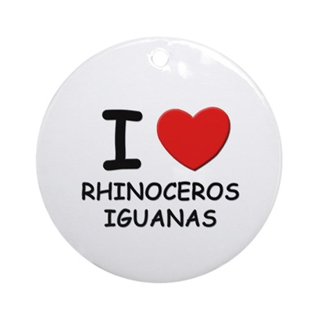 I love rhinoceros iguanas Ornament (Round)
