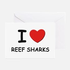 I love reef sharks Greeting Cards (Pk of 10)