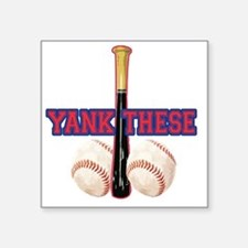 "yank_these_balls_1 Square Sticker 3"" x 3"""