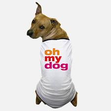 ohmydogdark Dog T-Shirt
