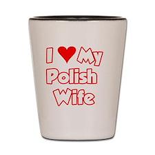 I Love My Polish Wife Bear Shot Glass