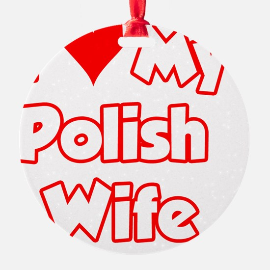 I Love My Polish Wife Bear Ornament