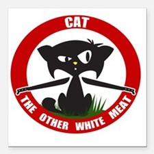 "cattheotherwhitemeat.gif Square Car Magnet 3"" x 3"""
