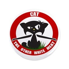 "cattheotherwhitemeat.gif 3.5"" Button"