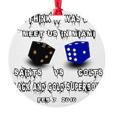 Saints wasnt lucky Ornament