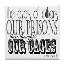 the eyes of others our prisons Tile Coaster