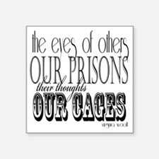 """the eyes of others our pris Square Sticker 3"""" x 3"""""""
