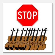 "Stop the Violins.gif Square Car Magnet 3"" x 3"""