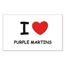 I love purple martins Rectangle Decal